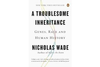 A Troublesome Inheritance - Genes, Race and Human History