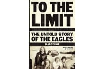 To the Limit - The Untold Story of the Eagles