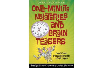 One-Minute Mysteries and Brain Teasers - Good Clean Puzzles for Kids of All Ages