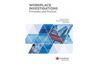 Workplace Investigations - Principles and Practice