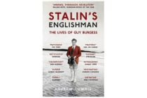 Stalin's Englishman - The Lives of Guy Burgess