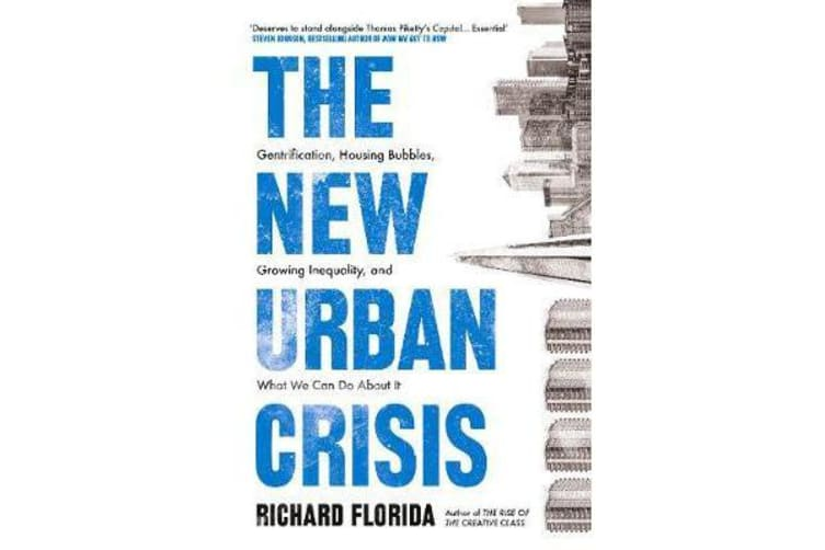 The New Urban Crisis - Gentrification, Housing Bubbles, Growing Inequality, and What We Can Do About It