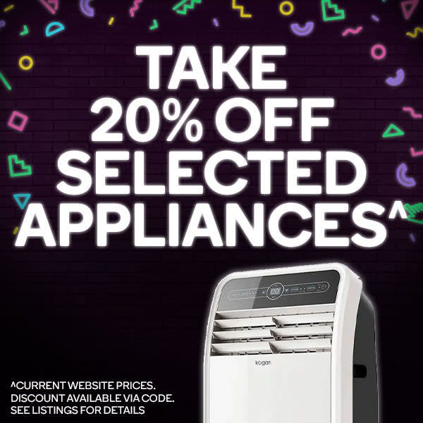Extra 20% OFF Selected Appliances*