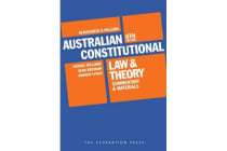 Blackshield and Williams Australian Constitutional Law and Theory - Commentary and Materials