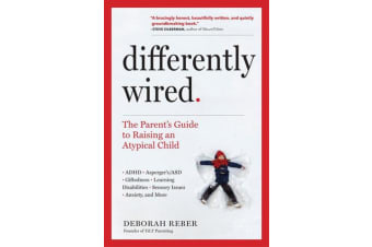 Differently Wired - Raising an Atypical Child in a Conventional World