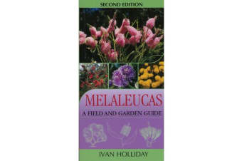 Melaleucas - A Field and Garden Guide