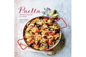 Paella - And Other Spanish Rice Dishes