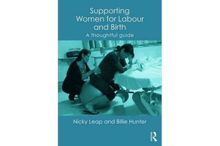 Supporting Women for Labour and Birth - A Thoughtful Guide