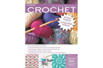 The Complete Photo Guide to Crochet - The Essential Reference for Novice and Expert Crocheters