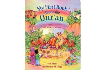 My First Book About the Qur'an - Teachings for Toddlers and Young Children