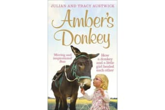 Amber's Donkey - How a donkey and a little girl healed each other