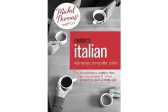 Insider's Italian: Intermediate Conversation Course (Learn Italian with the Michel Thomas Method) - Book, Audio and Interactive Practice