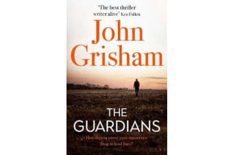 The Guardians - The explosive new thriller from international bestseller John Grisham