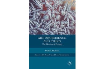 Art, Disobedience, and Ethics - The Adventure of Pedagogy