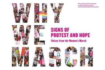 Why We March - Signs Of Protest And Hope