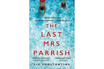 The Last Mrs Parrish - An Addictive Psychological Thriller with a Shocking Twist!