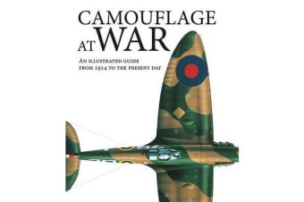Camouflage at War - An Illustrated Guide from 1914 to the Present Day