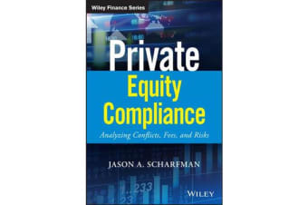 Private Equity Compliance - Analyzing Conflicts, Fees, and Risks