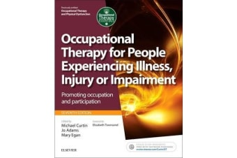 Occupational Therapy for People Experiencing Illness, Injury or Impairment - Promoting occupation and participation