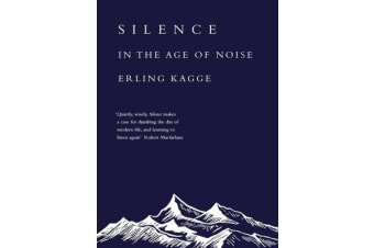 Silence - In the Age of Noise