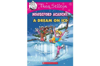 Thea Stilton Mouseford Academy #10 - A Dream on Ice