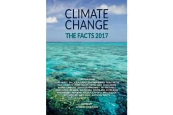 Climate Change: The Facts 2017 - The Facts 2017