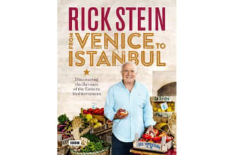 Rick Stein - From Venice to Istanbul