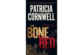 The Bone Bed - Scarpetta (Book 20)