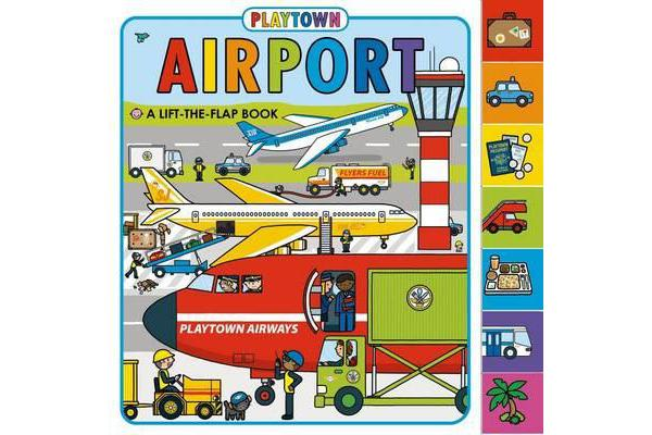 Playtown: Airport - A Lift-The-Flap Book