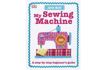 My Sewing Machine Book - A Step-by-Step Beginner's Guide