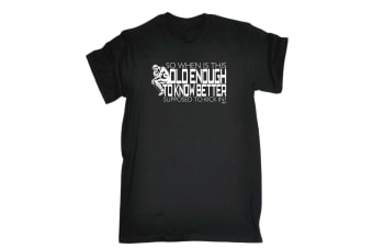 123T Funny Tee - So When Is This Old Enough To Know Better - (Small Black Mens T Shirt)