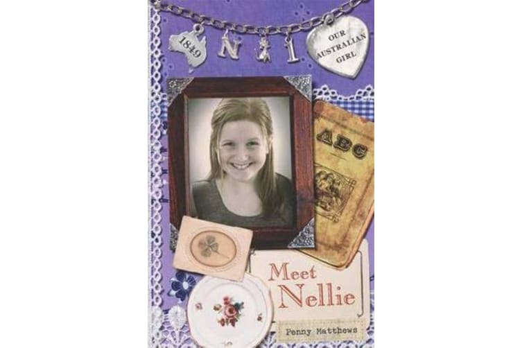 Our Australian Girl - Meet Nellie (Book 1)