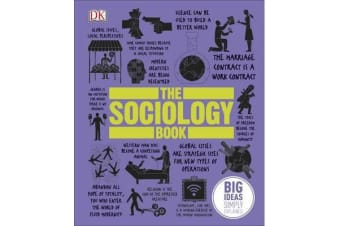 The Sociology Book - Big Ideas Simply Explained