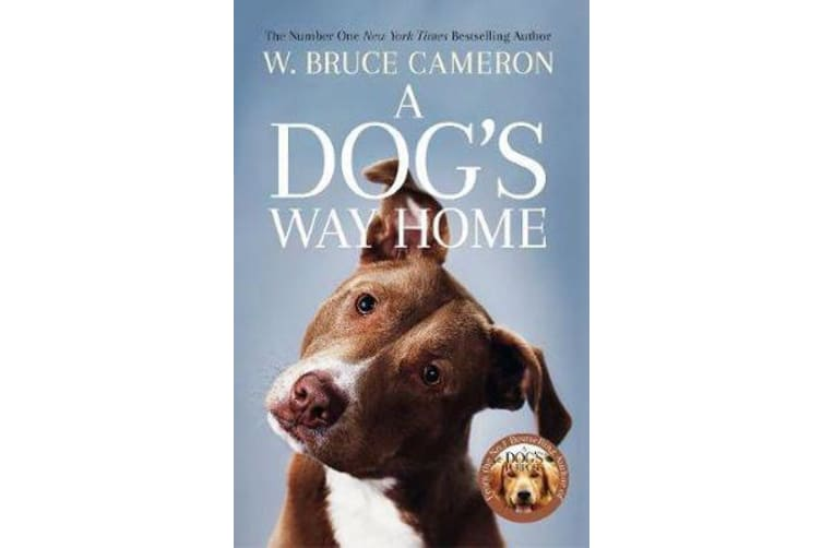 A Dog's Way Home - The Heartwarming Story of the Special Bond Between Man and Dog