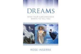 Dreams - What Your Subconscious Wants to Tell You