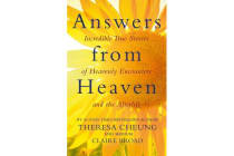 Answers from Heaven - Incredible True Stories of Heavenly Encounters and the Afterlife