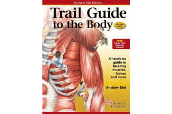Trail Guide to the Body - How to Locate Muscles, Bones and More