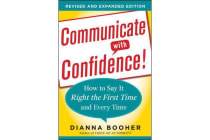 Communicate with Confidence, Revised and Expanded Edition - How to Say it Right the First Time and Every Time