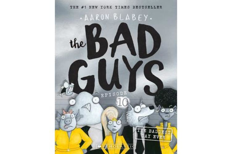 The Bad Guys Episode 10 - The Baddest Day Ever