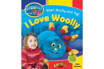 Woolly and Tig - I Love Woolly