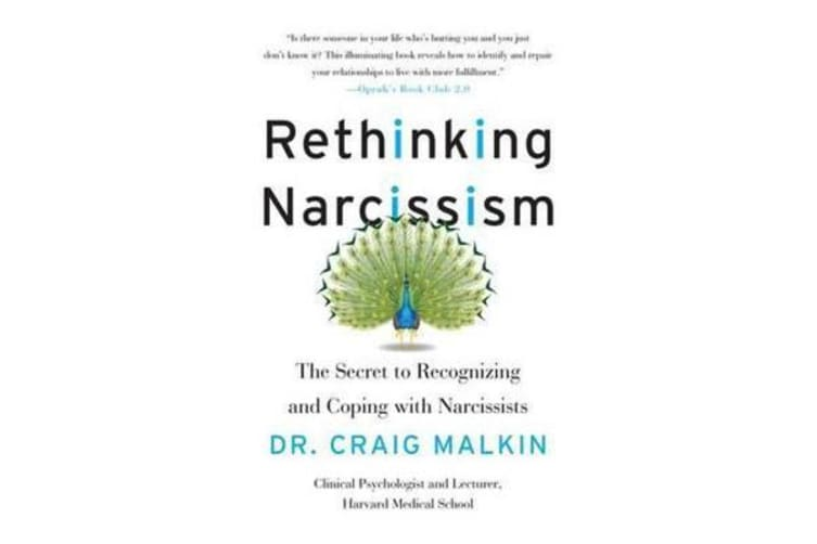 Rethinking Narcissism - The Secret to Recognizing and Coping with Narcissists