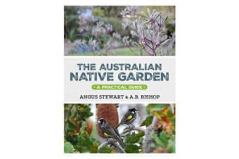 The Australian Native Garden - A Practical Guide
