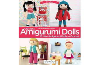 Crochet Amigurumi Dolls - 15 New Amigurumi Dolls to Crochet