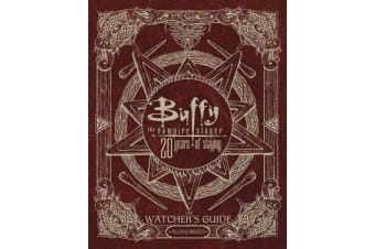 Buffy the Vampire Slayer 20 Years of Slaying - The Watcher's Guide Authorized