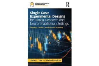 Single-Case Experimental Designs for Clinical Research and Neurorehabilitation Settings - Planning, Conduct, Analysis and Reporting