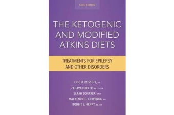 The Ketogenic and Modified Atkins Diets - Treatments for Epilepsy and Other Disorders