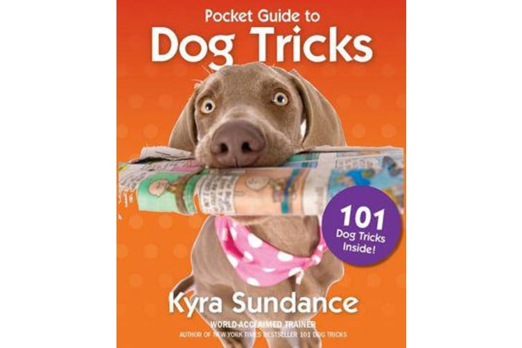 The Pocket Guide to Dog Tricks - 101 Activities to Engage, Challenge, and Bond with Your Dog