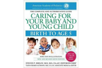 Caring for Your Baby and Young Child, 6th Edition - Birth to Age 5