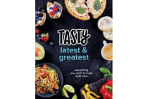 Tasty Latest and Greatest - Everything You Want to Cook Right Now (an Official Tasty Cookbook)
