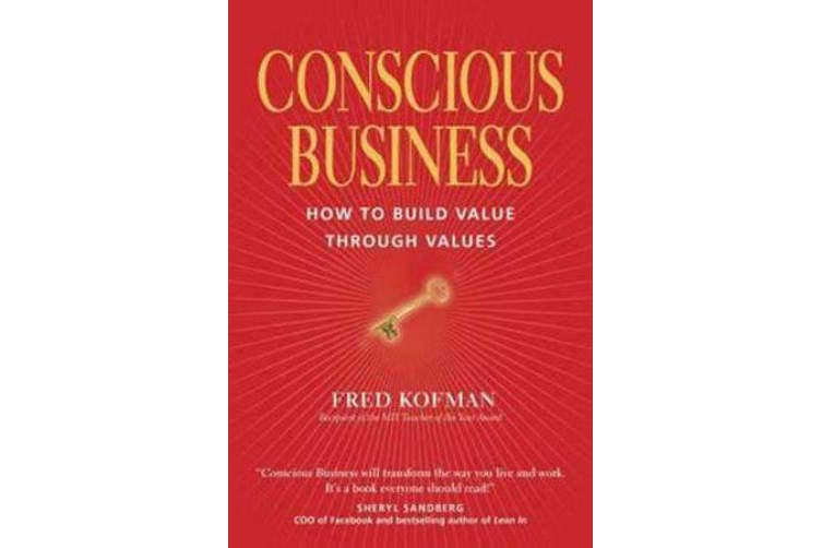 Conscious Business - How to Build Value Through Values